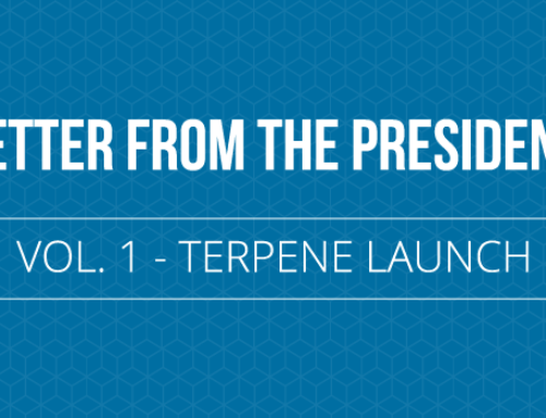 Letter from the President – Terpene Launch