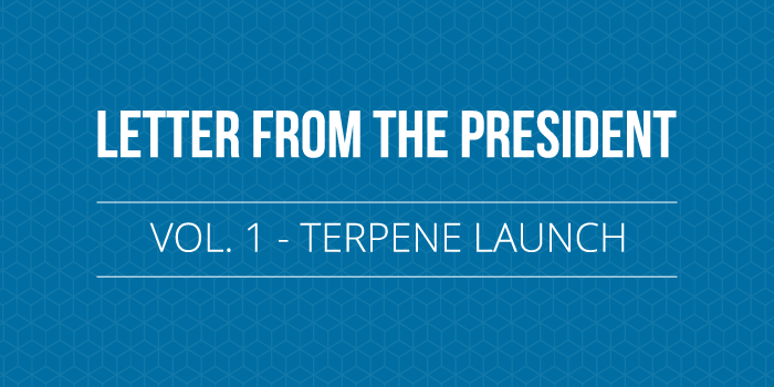 Letter from the President - Terpene Launch